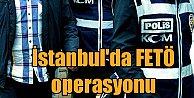 Florya#039;da FETÖ operasyonu; çok sayıda gözaltı var