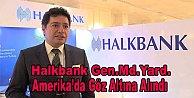Halkbank Gen.Md.Yard. Amerika#039;da göz altına alındı