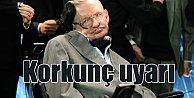 Hawking#039;ten korkunç uyarı; Teknoloji tüm insanlığı yok edebilir