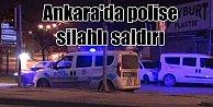 Ankara'da polise silahlı saldırı: Ankar'da terör alarmı