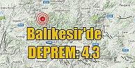 Balıkesir#039;de deprem, Balıkesir 4.3 ile sallandı