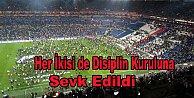 Beşiktaş ve Lyon disiplin kuruluna sevk edildi