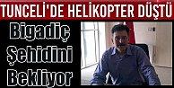 Bigadiç Tunceli'de şehit düşen Ekrem Dereli'yi bekliyor