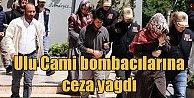 Bursa Ulu Cami Bombacılarına ceza yağdı
