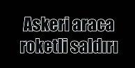 Çukurca'da askeri araca roketli saldırı, 4 yaralı var
