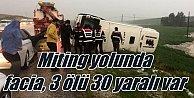 Erdoğan'ın mitingine gelen otobüs devrildi, 3 ölü var