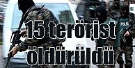 İçişleri Bakanlığı açıkladı; 15 terörist öldürüldü