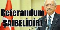 Kemal Kılıçdaroğlu sert konuştu, Referandum şaibelidir, YSK şaibeyi besliyor