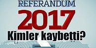 Kimler kaybetti; 2017 Referandum'unu kaybedenlerin listesi