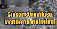 PKK#039;nın Sincar bölge sorumlusu Metina#039;da öldürüldü