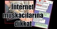 Sanal muskacıların internet tuzağına dikkat