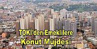 TOKİ'den emeklilere 300 TL taksitle ev