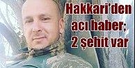 Yüksekova#039;da uçurumdan düşen binbaşı şehit oldu