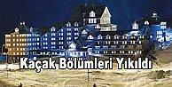 Ağaoğlu My Resort Oteli#039;n kaçak bölümleri yıkıldı