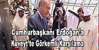 Cumhurbaşkanı Erdoğan Kuveyt#039;te
