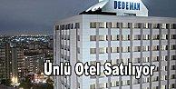 Dedemen oteli satılıyor