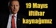 Erdoğan, 19 Mayıs milletimiz için iftihar kaynağıdır