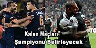 İşte Beşiktaş'ın ve Başakşehir'in kalan maçları