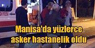 Manisa Kırkagaç'ta çok sayıda asker hastanelik oldu
