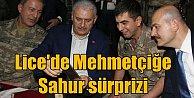 Başbakan Binali Yıldırım, sahuru Lice'de Mehmetçik'le yaptı
