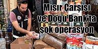 İstanbul#039;da Mısır Çarşısı ve Doğubank#039;a şok baskın
