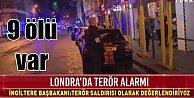 Londra#039;da terörist saldırı; 9 ölü var, saldırganlar vuruldu