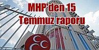 MHP#039;den 15 Temmuz Raporu: MİT o talebimize cevap vermedi