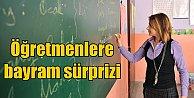 Öğretmenlere, bakanlıktan bayram tatili sürprizi