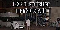 PKK yandaşları market bombaladı soygun yaptı