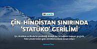 Çin-Hindistan sınırında statüko gerilimi