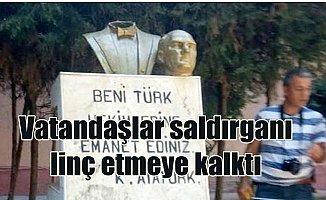 Anamur'da Atatürk büstüne saldıranı vatandaş linç etmeye kalktı