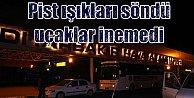 Diyarbakır Havalimanı#039;nda ışıklar söndü, uçaklar havada kaldı