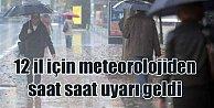 Meteoroloji 12 ili saat vererek uyardı; Kuvvetli yağmur geliyor