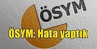 ÖSYM#039;den kritik açıklama: Puanlama hatası yapıldı yerleştirme değişti