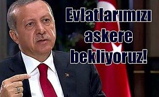 Bedelli Askerlik çıkacak mı; Son sözü Erdoğan söyledi