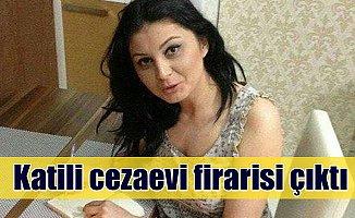 Pınar Eliuz'un katili saplantılı cezaevi firarisi çıktı
