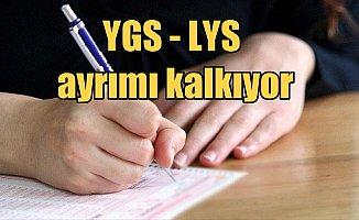 Üniversite sınavında YGS-LYS ayrımı kalkıyor