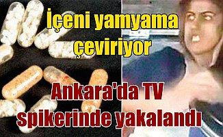 Ankara'da TV spikeri, içeni yamyama çeviren uyuşturucu ile yakalandı
