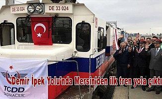 'Demir İpek Yolu'nda Mersin'den ilk tren yola çıktı