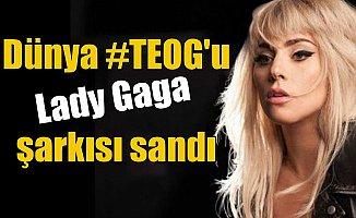Dünya #TEOG 'u Lady Gaga şarkısı sandı