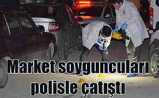 Market soyguncuları polisle çatıştı, 1 ölü 1 yaralı var