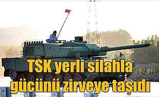 Yerli silah sistemler TSK'nın gücünü zirveye taşıyor