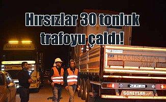 Hırsızlar gözünü kararttı: 30 tonluk trafoyu çaldılar