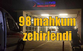 Adıyaman cezaevinde 98 tutuklu zehirlendi