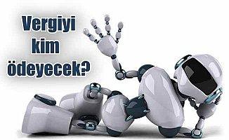 Dünya robot vergisini tartışıyor:Robotun vergisini kim ödeyecek?