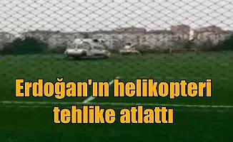 Erdoğan'ı taşıyan helikopteri Zile'ye zorunlu iniş yaptı
