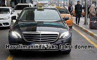 Havalimanında lüks taksi dönemi