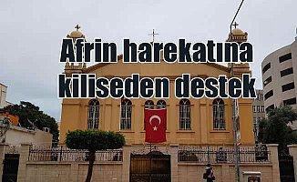 Kiliseler'den TSK'nın Afrin harekatına bayraklı destek