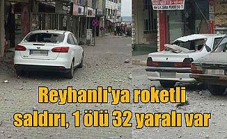 PKK Afrin'den Reyhanlı'ya roketle saldırdı 1 ölü 32 yaralı var