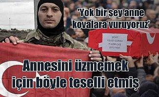 """Afrin Şehidi """"Yok bir şey anne kovaya vuruyoruz"""""""